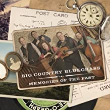 Memories of the Past by Big Country Bluegrass (2013-06-18)