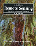 A Guide to Remote Sensing : Interpreting Images of the Earth, Drury, S. A., 0198544952