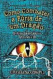 Como Combater a Fúria de Um Dragão - Volume 12. Série Como Treinar o Seu Dragão
