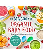 The Big Book of Organic Baby Food: Baby Purees, Finger Foods, and Toddler Meals For Every Stage