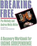 Breaking Free: A Recovery Workbook for Facing Codependence