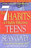 The 7 Habits of Highly Effective Teens: The