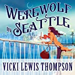 Werewolf in Seattle: Wild About You Series #3 | Vicki Lewis Thompson
