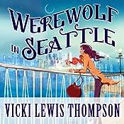 Werewolf in Seattle: Wild About You Series #3 | Vicki Lewis Thompson