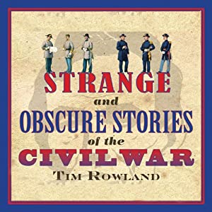 Strange and Obscure Stories of the Civil War Audiobook