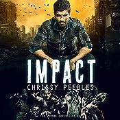 Impact: Apocalypse Infection Unleashed, Book 8 | Chrissy Peebles