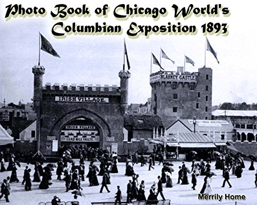 Photo Book of Chicago World's Columbian Exposition 1893: (More than 100 historic photos) (columbian exposition 1893, chicago 1890's, 1893 worlds fair, 1893 chicago worlds fair, worlds fair chicago)
