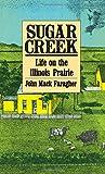 Sugar Creek: Life on the Illinois Prairie (The Lamar Series in Western History)