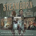 Steamborn: The Complete Trilogy Box Set Audiobook by Eric Asher Narrated by Saskia Maarleveld