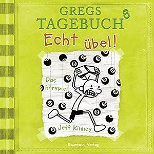 Echt übel! (Gregs Tagebuch 8) Hörspiel
