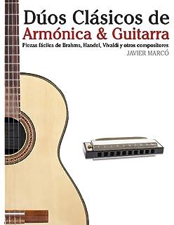 Dúos Clásicos de Armónica & Guitarra: Piezas fáciles de Brahms, Handel, Vivaldi y