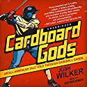 Cardboard Gods: An All-American Tale Told through Baseball Cards Audiobook by Josh Wilker Narrated by Jim Meskimen