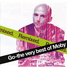 Go: The Very Best of Moby Remixed