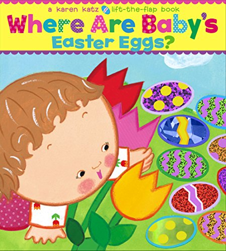 (Where Are Baby's Easter Eggs?: A Lift-the-Flap Book)