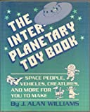The Interplanetary Toy Book, J. Alan Williams, 0027930203