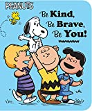 Be Kind, Be Brave, Be You! (Peanuts)