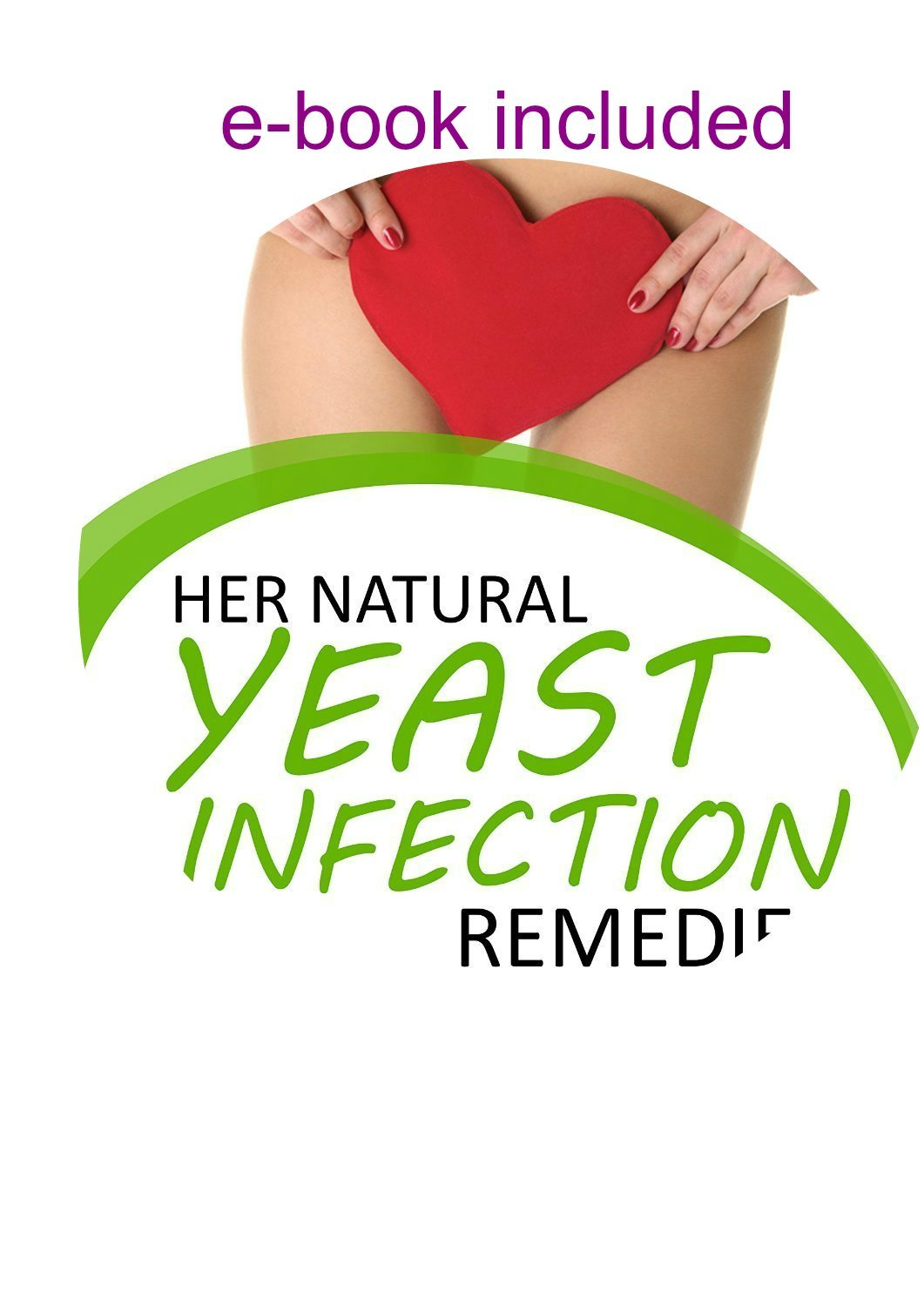 Yeast Infection Treatment Pill | #1 Gynecologist Recommended - Two Ingredients Needed for a Woman's Body - Get to the Core of Infections - Natural Health Bonus Ebook