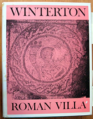 Excavations at Winterton Roman Villa and Other Roman Sites in North Lincolnshire, 1958-67 (Archaeological reports/Great Britain. Department of the Environment)
