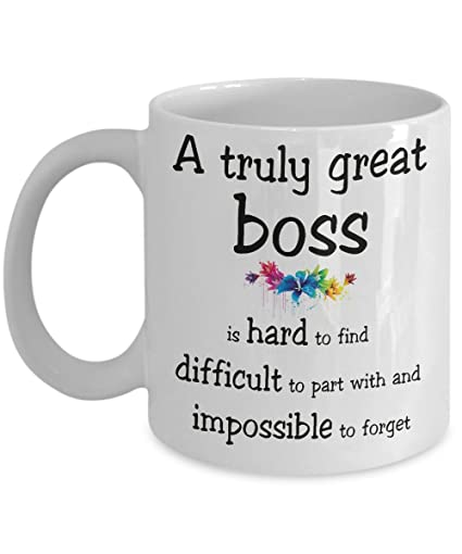3ab93b6076f A truly great boss is hard to find difficult to part with and impossible to  forget