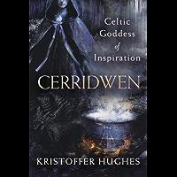 Cerridwen: Celtic Goddess of Inspiration (English Edition)