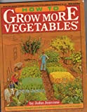 How to Grow More Vegetables, John Jeavons, 0913668982