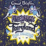 Fireworks in Fairyland Story Collection | Enid Blyton