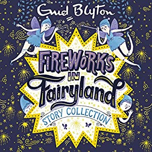 Fireworks in Fairyland Story Collection Audiobook