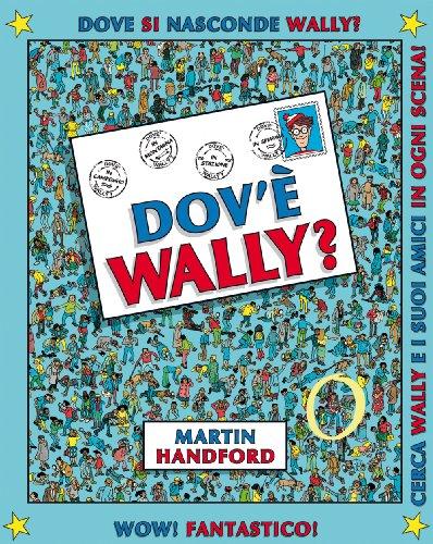 Dovè Wally? Ediz. illustrata: 1 Martin Handford