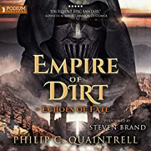 Empire of Dirt: Echoes of Fate, Book 2 Audiobook by Philip C. Quaintrell Narrated by Steven Brand