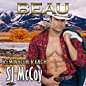 Beau: Remington Ranch, Book 4 Audiobook by SJ McCoy Narrated by Kale Williams