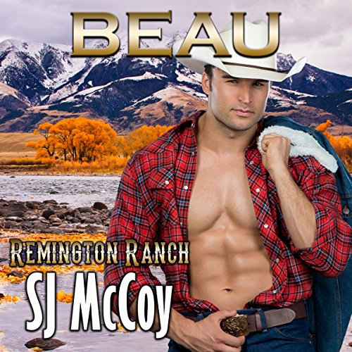 Beau: Remington Ranch, Book 4