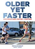 Older Yet Faster: Run smoother, faster ... further