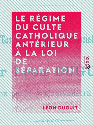 Amazon Com Le Regime Du Culte Catholique Anterieur A La Loi