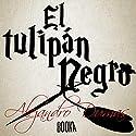 El Tulipán Negro [The Black Tulip] Audiobook by Alejandro Dumas Narrated by Joan Guarch