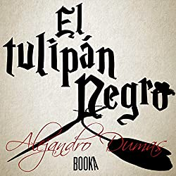 El Tulipán Negro [The Black Tulip]