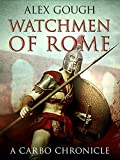 Watchmen Of Rome (Carbo of Rome Book 1)