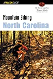 Mountain Biking North Carolina, 2nd (State Mountain Biking Series)