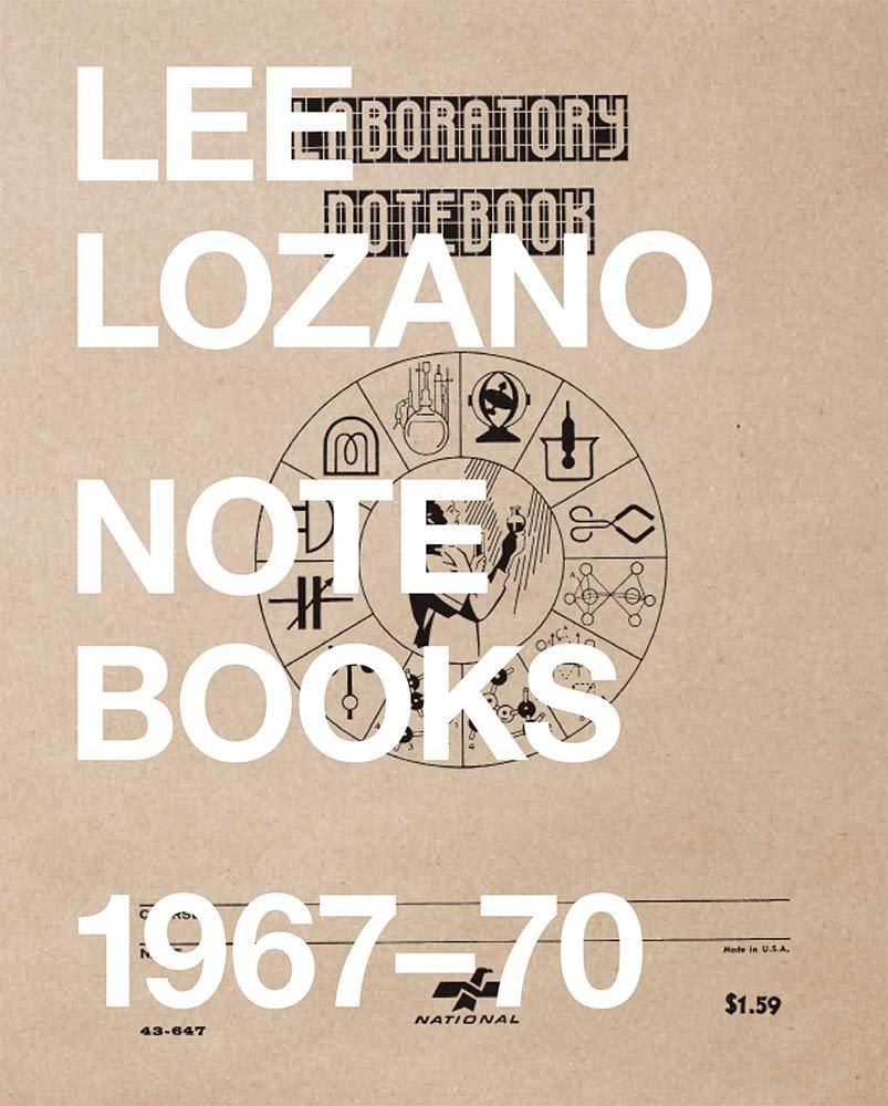 Lee Lozano: Notebooks 1967-70 PDF