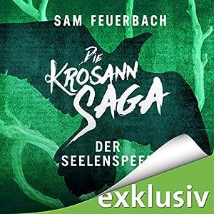 Der Seelenspeer (Die Krosann-Saga - Königsweg 2) Hörbuch