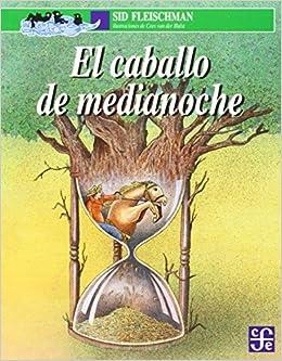 Amazon.com: El Caballo de Medianoche (9789681647025 ...