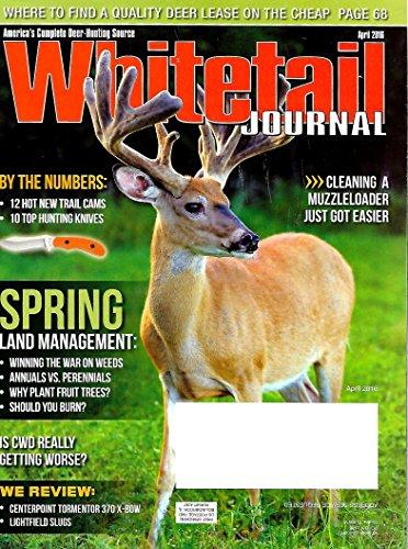 Whitetail JOURNAL Magazine April 2016 Spring Land Management, CWD Getting Worse