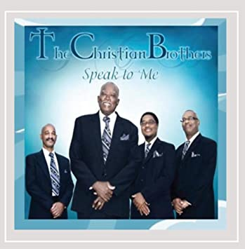 Christian Brothers Near Me >> The Christian Brothers Speak To Me Amazon Com Music