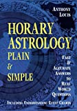 Horary Astrology: Plain & Simple: Fast & Accurate
