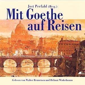 Mit Goethe auf Reisen Hörbuch
