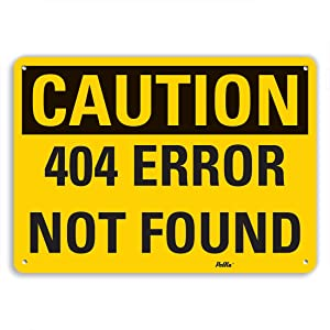 Image: PetKa Signs and Graphics  | Caution 404 Error Not Found | Aluminum Sign