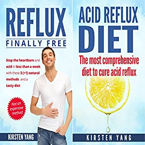 Acid Reflux: 2 Manuscripts - Acid Reflux Diet & Reflux: Finally Free - The ultimate combo to get rid of acid reflux Audiobook