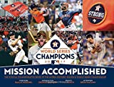 img - for Mission Accomplished: The Official Commemorative Book of the Houston Astros Historic Season & World Series Championship book / textbook / text book
