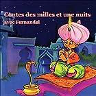 Contes des mille et une nuits | Livre audio Auteur(s) : auteur inconnu Narrateur(s) : Fernandel, Annie Fratellini