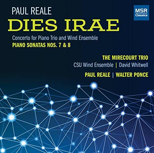 Paul Reale: Concerto 'Dies Irae' for Piano Trio & Wind Ensemble; Piano Sonata No.7; Piano Sonata No.8 [World Premiere Recordings] (Show The Seven Wonders Of The World)