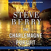 The Charlemagne Pursuit: Cotton Malone, Book 4 | Steve Berry